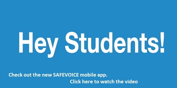 hey students! check out the new SAFEVOICE mobile app. Click here to watch the video